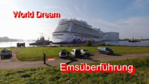 Papenburg Meyer Werft – World Dream Emsüberführung