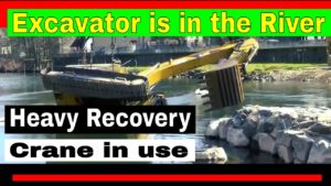Excavator is in the River – Heavy Recovery Crane in use